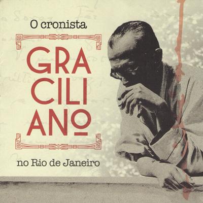 rioecultura : EXPO O cronista GRACILIANO no Rio de Janeiro : ARTE SESC Rio