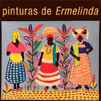 rioecultura : EXPO Pinturas de Ermelinda : Sala do Artista Popular - Centro Nacional de Folclore e Cultura Popular (CNFCP)