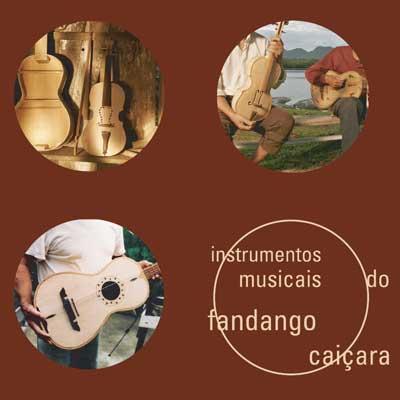 rioecultura : EXPO INSTRUMENTOS MUSICAIS DO FANDANGO CAIÇARA : Sala do Artista Popular - Centro Nacional de Folclore e Cultura Popular (CNFCP)