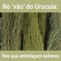 rioecultura : EXPO No 'vão' do Urucuia: fios que entrelaçam saberes : Sala do Artista Popular - Centro Nacional de Folclore e Cultura Popular (CNFCP)