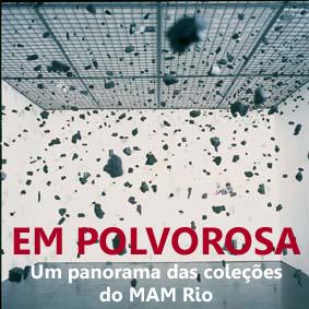 Abre dia 30 de julho de 2016 a exposição Em polvorosa � Um panorama das cole��es do MAM Rio. Local: Museu de Arte Moderna do Rio de Janeiro (MAM RJ)