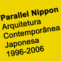 rioecultura : EXPO Parallel Nippon – Arquitetura Contemporânea Japonesa 1996-2006 : Museu Histórico Nacional (MHN)